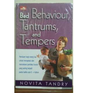 Bad Behaviour,Tantrums,and Tempers by Novita Tandry