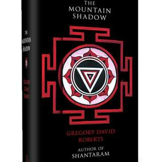 The Mountain Shadow By Gregory David Roberts, sequel to Shantaram