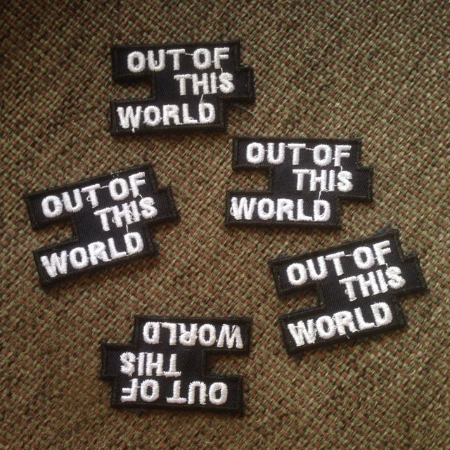 "PATCH // ""OUT OF THIS WORLD"""