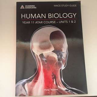 Human Biology Year 11 ATAR Course- Units 1&2 By Peter Walster