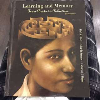 Learning And Memory - From Brain To Behaviour - Second Edition, Mark A Gluck, Eduardo Mercado And Catherine E Meyers