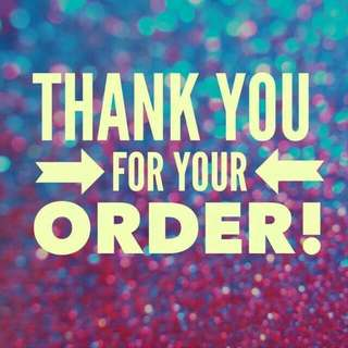 THANK YOU FOR YOUR ORDER :)