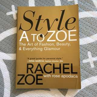 Style A To Zoe - The Art Of Fashion, Beauty, & Everything Glamour By Rachel Zoe