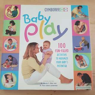 Gymboree Baby Play: 100 Fun-filled Activities to Maximise Your Baby's Potential