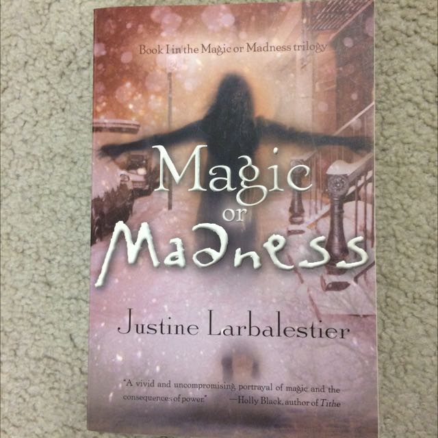 Magic or Madness by Justine Larbelastier