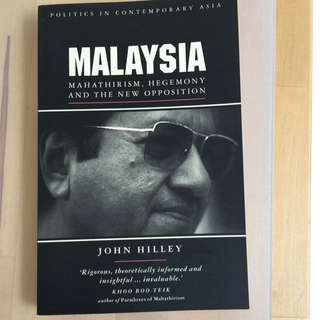 John Hilley - Malaysia - Mahathirism, Hegemony And The New Opposition