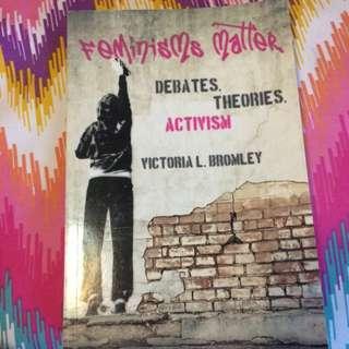 Feminisms Matter| Debates. Theories. Activism - Victoria L. Bromley
