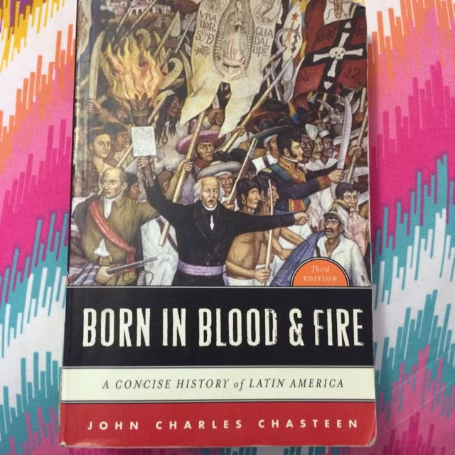 Born In Blood & Fire - John Charles Chasteen