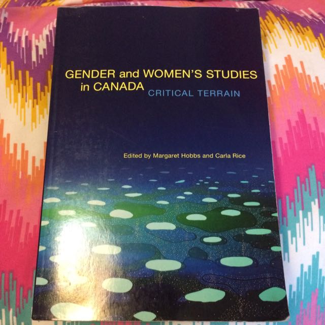 Gender And Women's Studies In Canada Critical Terrain - Margaret Hobbs And Carla Rice