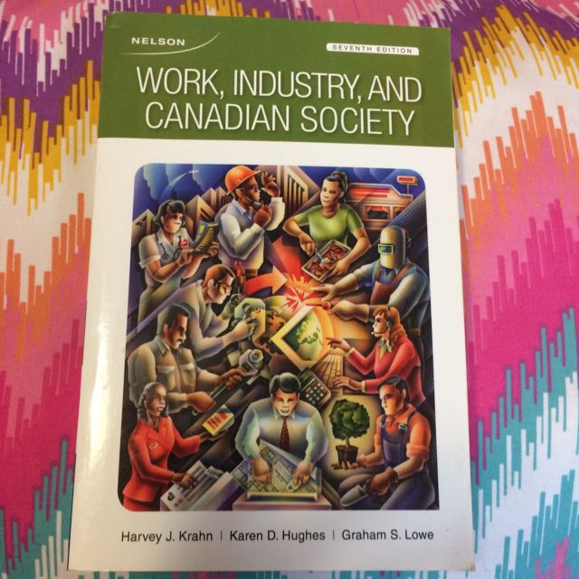 Work, Industry, And Canadian Society - Harvey J. Krahn