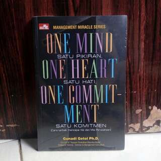 MANAGEMENT MIRACLE SERIES : ONE MIND, ONE HEART, ONE COMMITMENT (SATU PIKIRAN, SATU HATI, SATU KOMITMEN)