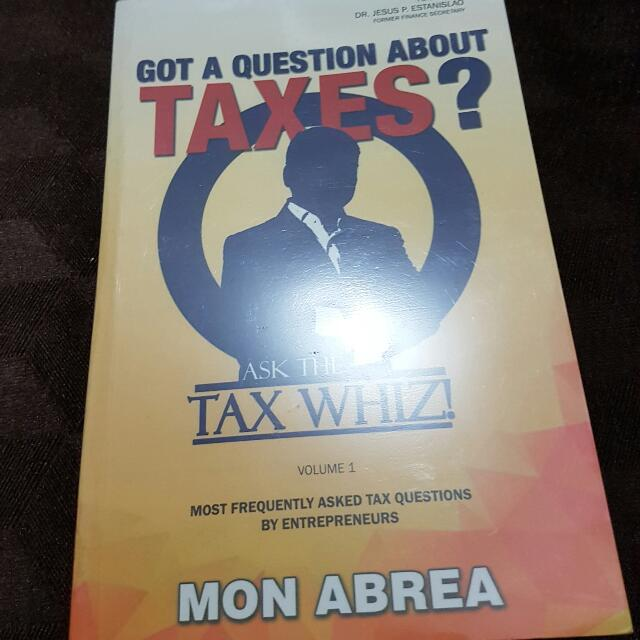 Got A Question About Taxes?