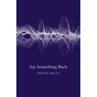(PO) Say Something Back By Denise Riley (Paperback)