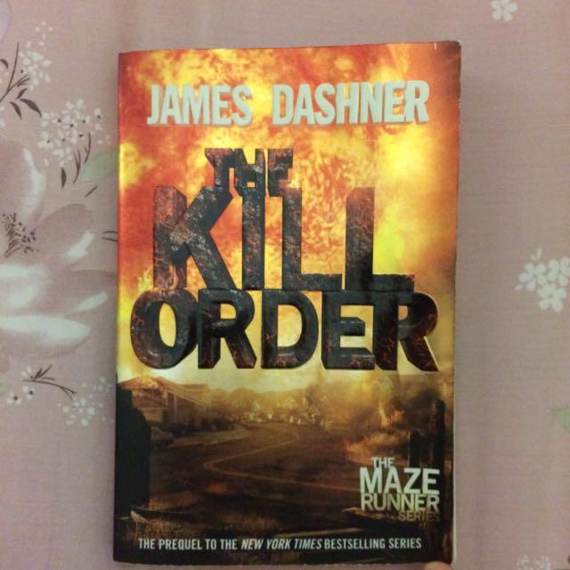 NOVEL INGGRIS (IMPOR): The Kill Order by James Dashner