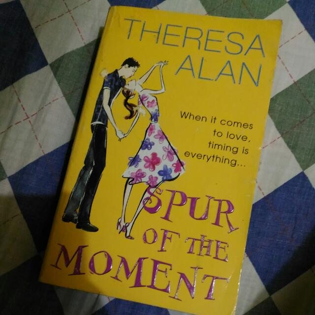 Spur Of The Moment By Theresa Alan