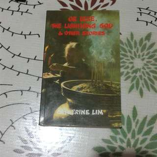 Or Else, The Lightning God and Other Stories by Catherine Lim