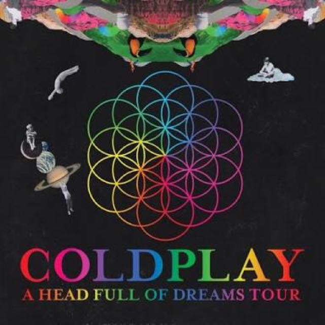 COLDPLAY  2 TICKETS ''A HEAD FULL OF DREAMS' TOUR