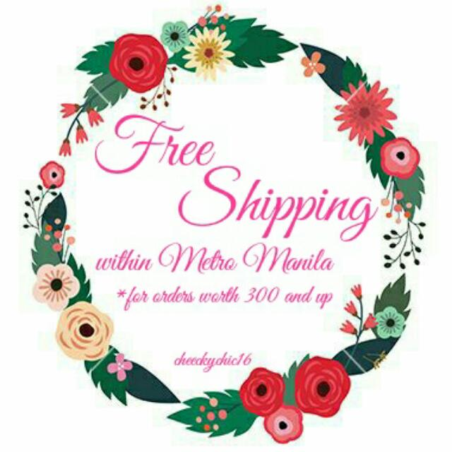 PROMO Free Shipping within Metro Manila for orders worth 300 and up