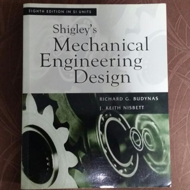 Shigley S Mechanical Engineering Design 8th Edition In Si Units Books Stationery Textbooks On Carousell