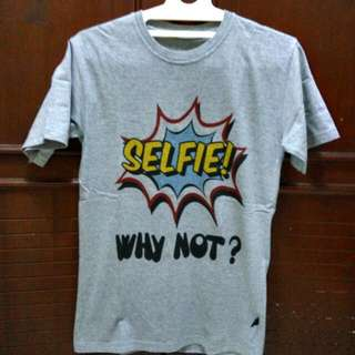 Selfie? Why Not!! T-shirts
