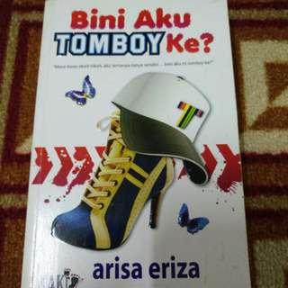Bini Aku Tomboy Ke? By Arisa Eriza