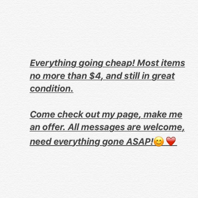 Cheap! Need Everything Gone!