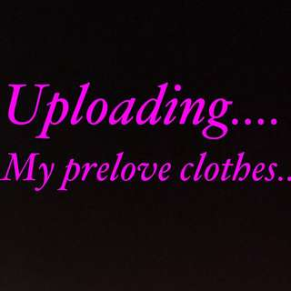 Uploading My Personal Prelove Clothes