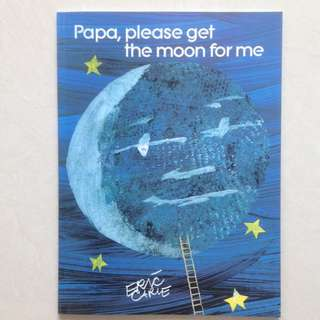 Papa, Please Get the Moon for Me - Eric Carle