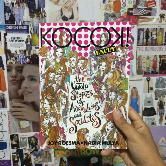 Kocok! Uncut. The Untold Stories of Arisan Ladies and Socialites by Joy Roesma & Nadia Mulya