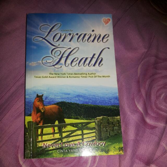 Never Love A Cowboy Novel By Lorraine Heath