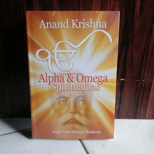 ANAND KRISHNA : ALPHA & OMEGA SPIRITUALITAS