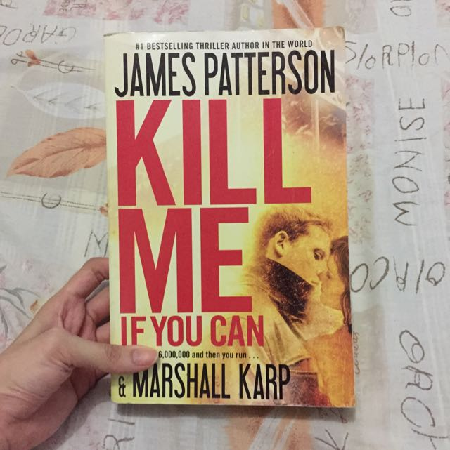 Kill Me If You Can by James Patterson