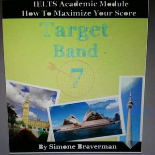 Target Band 7 How to Maximize your IELTS Academic Module Score