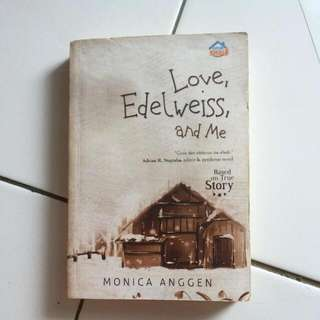 Love, Edelweiss, And Me By Monica Anggen