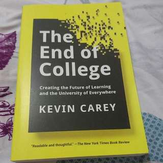 The End Of Colleage By Kevin Carey