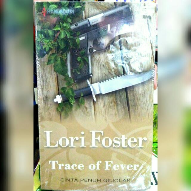 Novel Terjemahan: Trace Of Fever (Cinta Penuh Gejolak) - Lori Foster