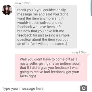 Nasty Attitude Seller Giving Me Ultermadum For Feedback Or She Was Going To Give Me Bad Feedback