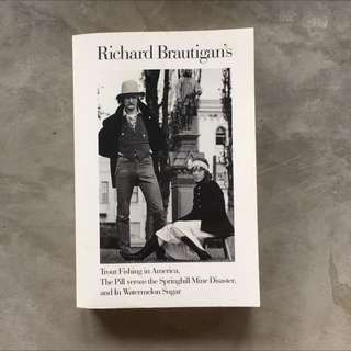 Trout Fishing in America, In Watermelon Sugar by Richard Brautigan (Short Stories)