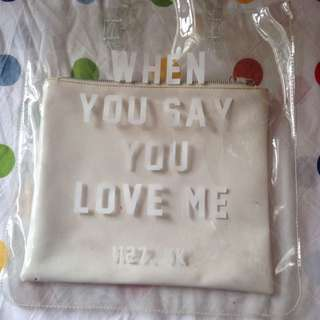 When You Say You Love Me Bag