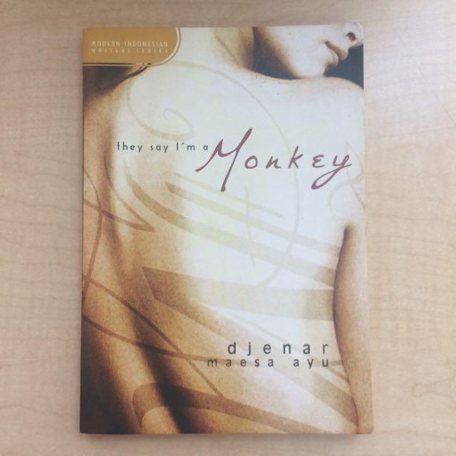 They Say I'm A Monkey By Djenar Maesa Ayu (Novel)