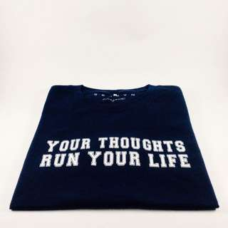T-shirt - Your Thoughts Run Your Life