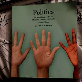 Politics: An Introduction To The Modern Democratic State Fourth Edition By Larry Johnston