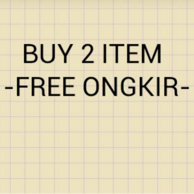 Buy 2 Item. Free ongkir