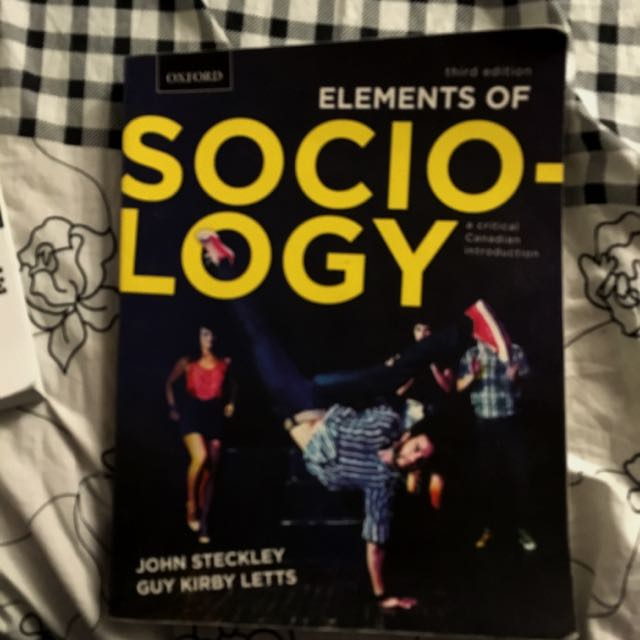The Elements Of Sociology A Critical Canadian Introduction By John Steckley And Guy Kirby Letts