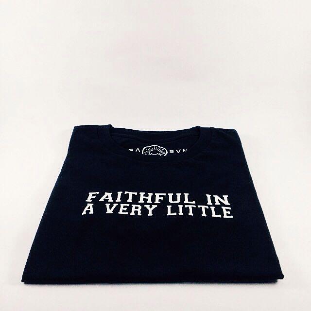T-shirt - Faithful In A Very Little