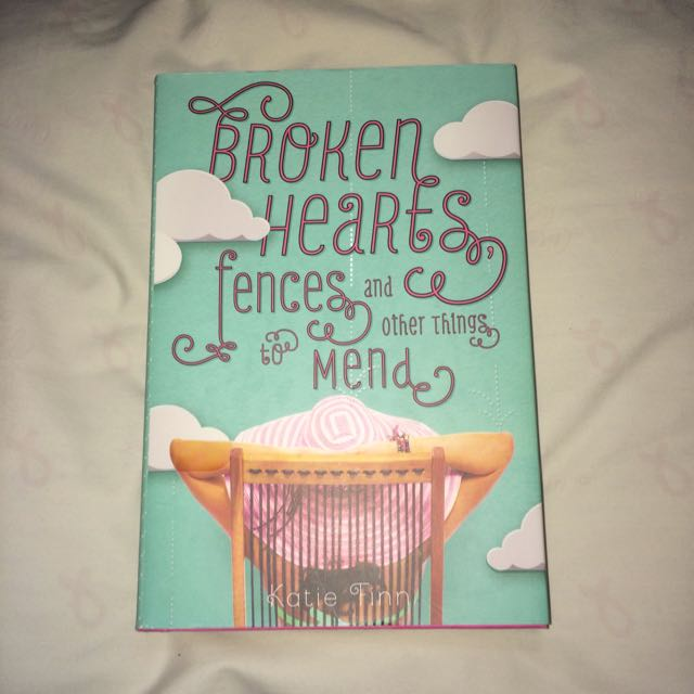 Broken Hearts, Fences and Other Things to Mend (Katie Finn)