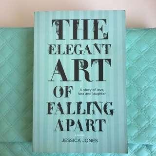 The Elegant Art Of Falling Apart By Jessica Jones