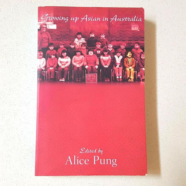 GROWING UP ASIAN IN AUSTRALIA: Edited by Alice Pung