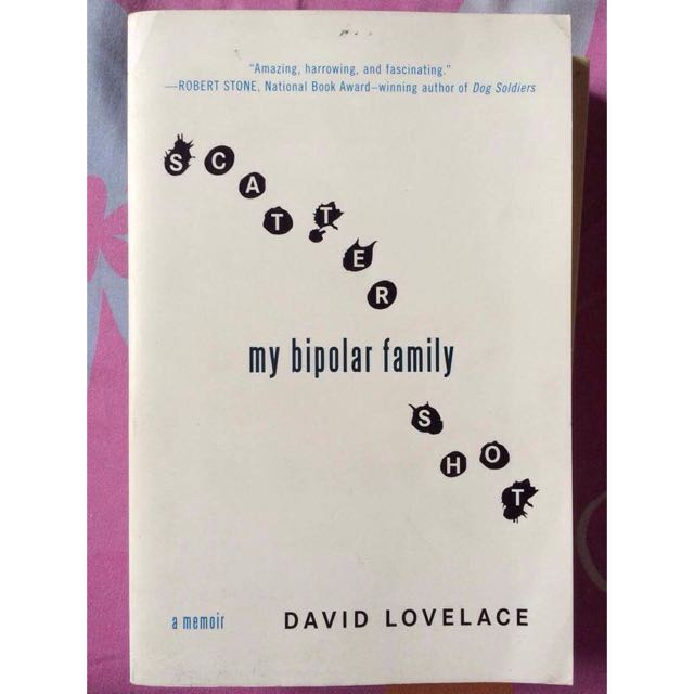 Scatter Shot  My Bipolar Family By David Lovelace