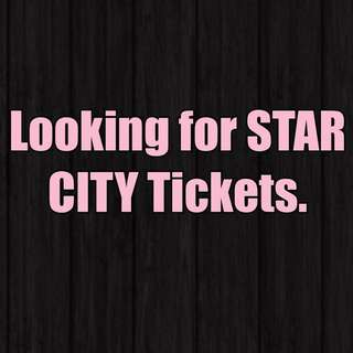 LOOKING FOR STAR CITY TICKETS.